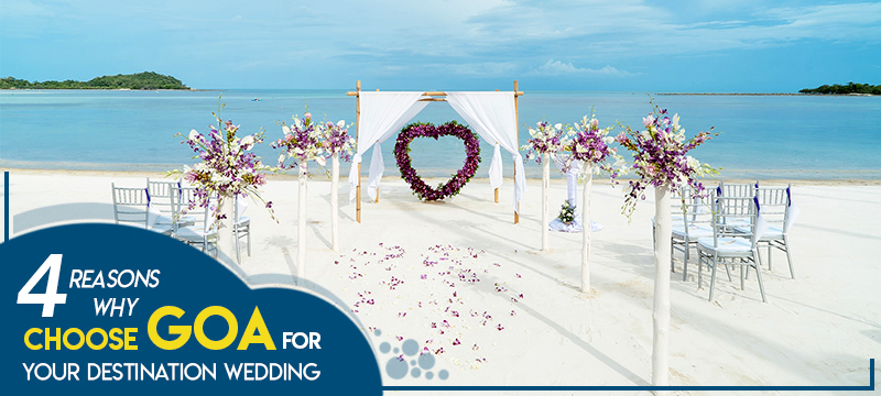 4 Reasons Why Choose Goa for Your Destination Wedding